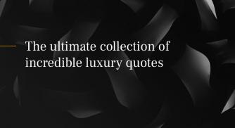 The Ultimate Collection of Incredible Luxury Quotes