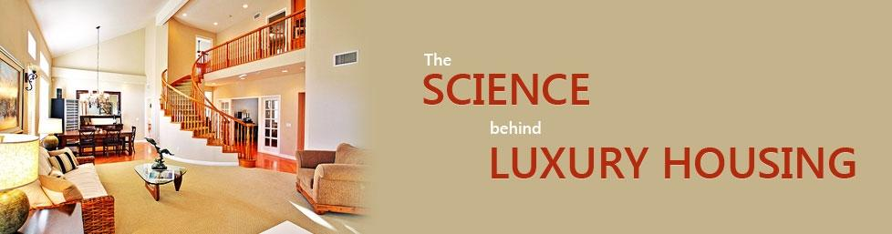 The Science behind Luxury Housing